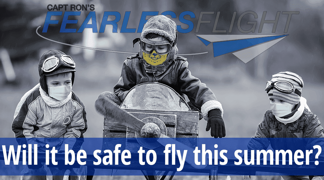 Will it be safe to fly this summer?